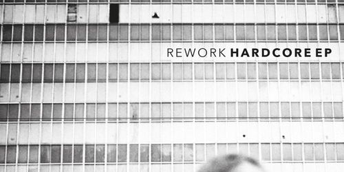 Hardcore EP by Rework