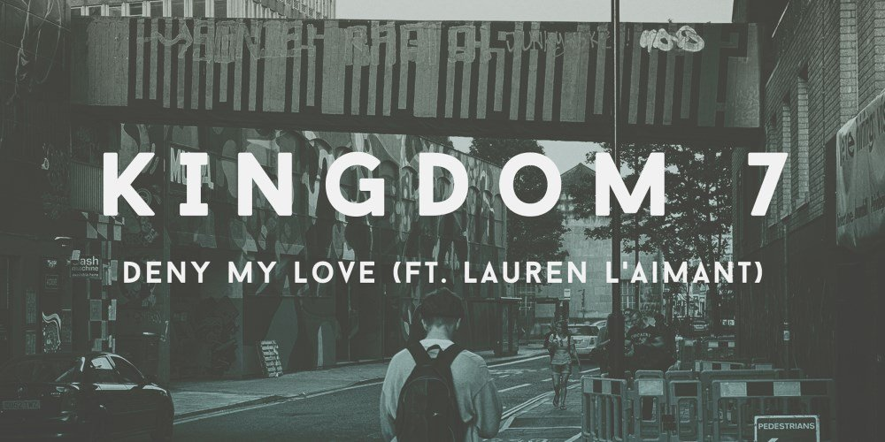 Deny My Love by Kingdom 7 feat. Lauren L'aimant. Photo by: Fly Boy Records