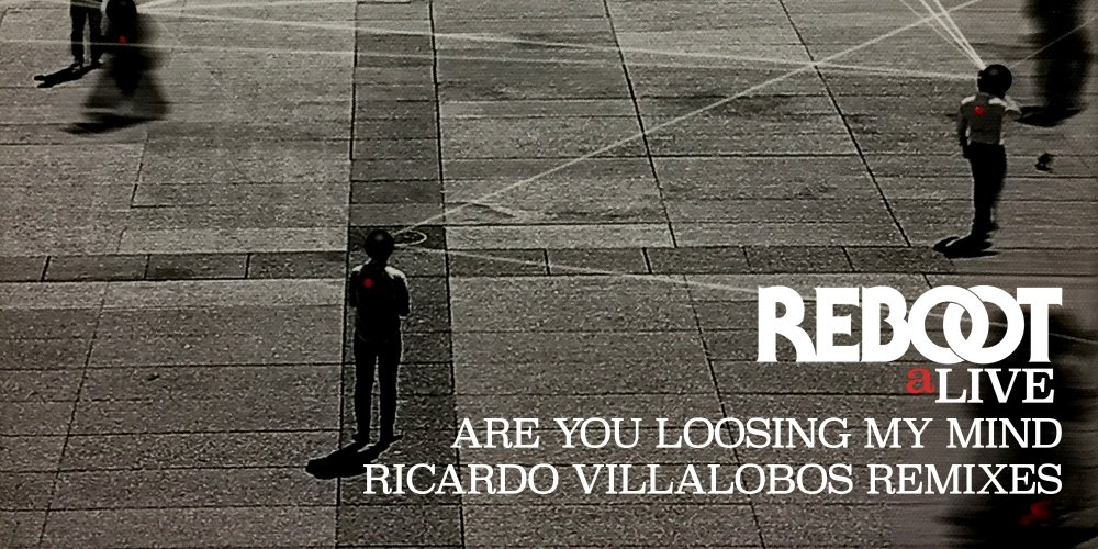 Are You Loosing My Mind by Reboot. Photo by: Get Physical Music