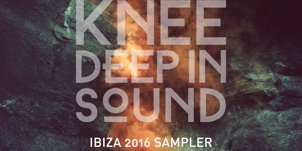 Knee Deep In Sound presents Ibiza 2016 Sampler. Photo by: Knee Deep In Sound