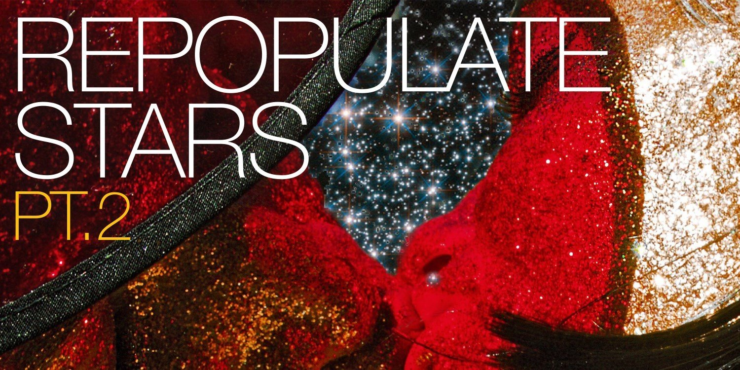 Repopulate Stars PT. 2 by Repopulate Mars. Photo by: Repopulate Mars