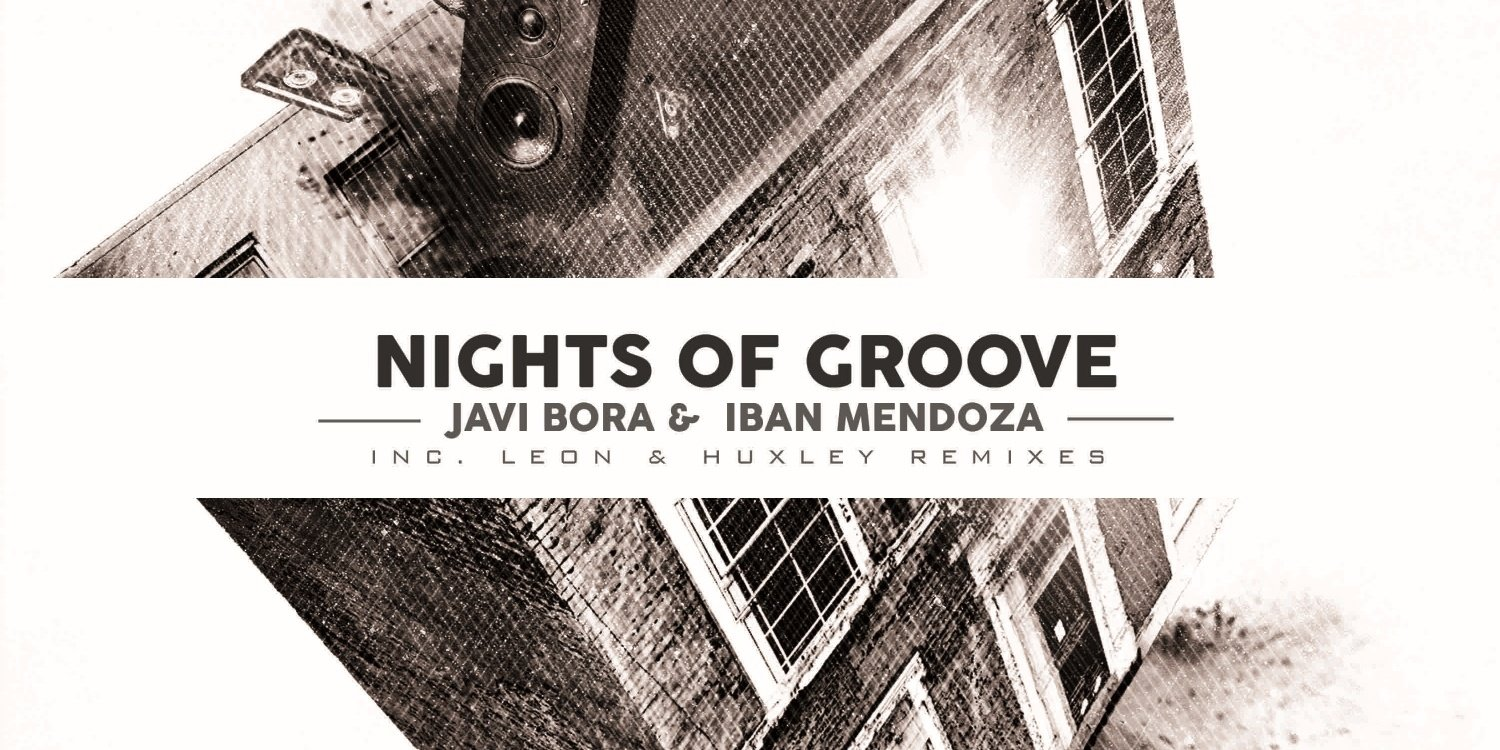 Nights Of Groove EP by Javi Bora & Iban Mendoza. Photo by: Roush