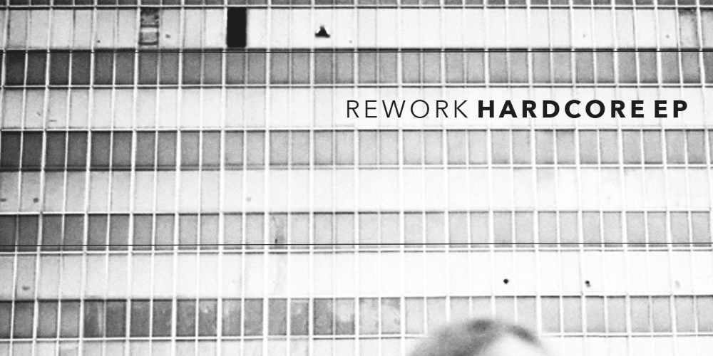 Hardcore EP by Rework. Photo by: Meant Records