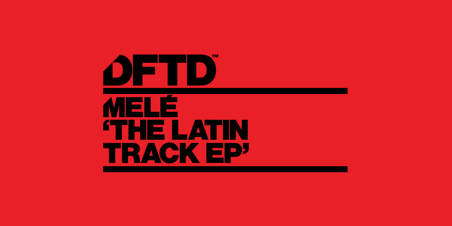 The Latin Track EP by Melé. Photo by: DFTD
