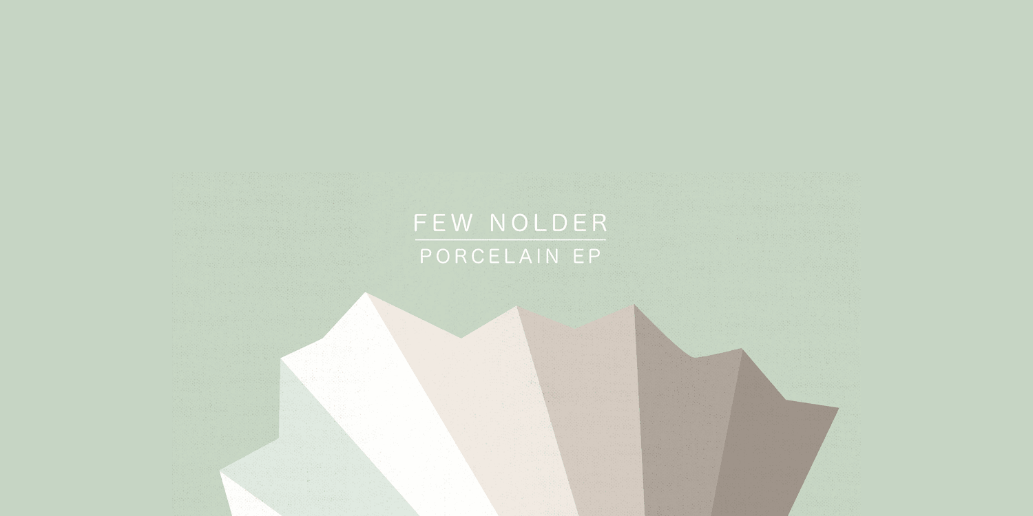 Porcelain EP by Few Nolder. Photo by: Needwant