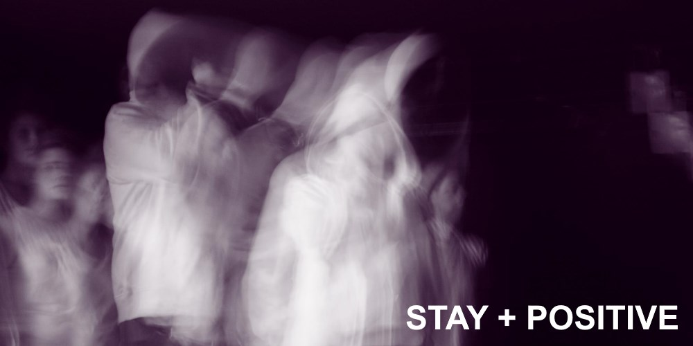 Stay Positive aka Stay+. Photo by: Stay+
