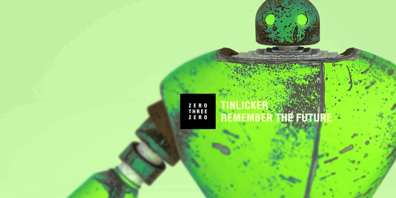 Tinlicker - Remember The Future. Photo by: Zero Three Zero