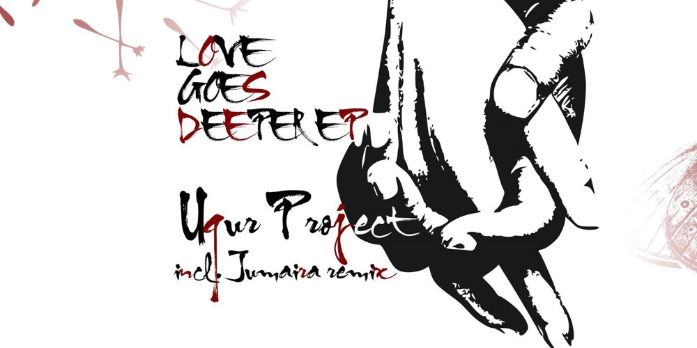 Love Goes Deeper EP by Ugur Project. Photo by: Wir Sind Eins Records